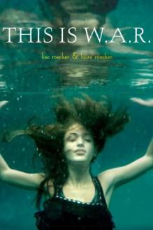This is W.A.R. - 'Lisa Roecker', 'Laura Roecker'