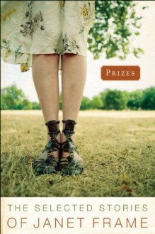 Prizes: The Selected Stories - Janet Frame