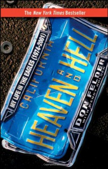 Heaven and Hell: My Life in the Eagles (1974-2001) - Don Felder