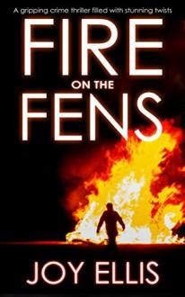 Fire on the Fens - Joy Ellis