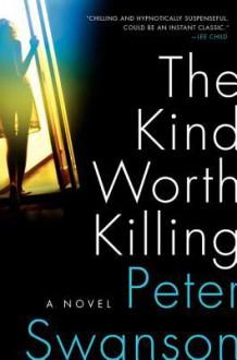 The Kind Worth Killing - Peter Swanson