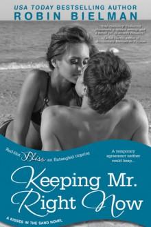 Keeping Mr. Right Now - Robin Bielman