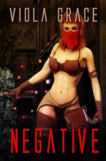 Negative (Terran Times Second Wave Book 19) - Viola Grace