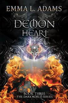 Demon Heart (The Darkworld Series Book 3) - Emma L. Adams