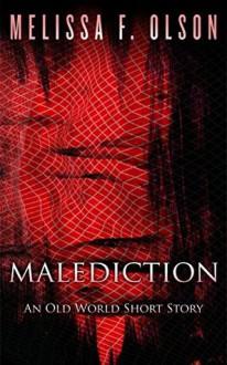 Malediction: An Old World Story - Melissa F. Olson