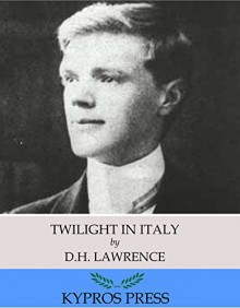 Twilight in Italy - D.H. Lawrence