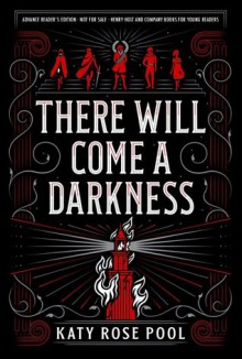 There Will Come a Darkness - Katy Rose Pool