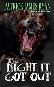 The Night It Got Out - Patrick James Ryan