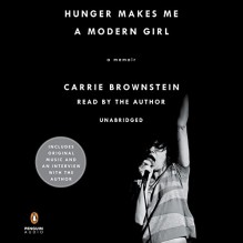 Hunger Makes Me a Modern Girl: A Memoir - -Penguin Audio-,Carrie Brownstein,Carrie Brownstein