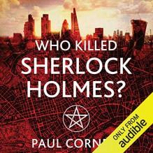 Who Killed Sherlock Holmes? - Paul Cornell,Damian Lynch