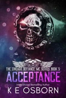 Acceptance (Chicago Defiance MC #5) by K.E. Osborn (Goodreads Author) - K.E. Osborn