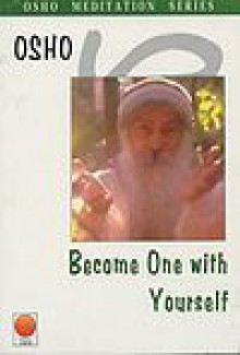 Become One With Yourself - Osho