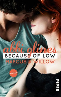 Because of Low - Marcus und Willow: Roman (Sea Breeze 2) - Abbi Glines, Lene Kubis