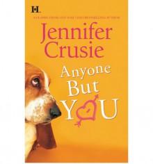 Anyone But You - Jennifer Crusie