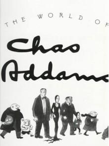 The World of Chas Addams - Charles Addams, Wilfrid Sheed