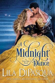 A Midnight Dance (Fiery Tales Book 1) - Lila DiPasqua