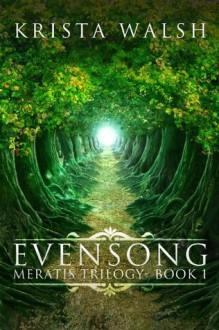 Evensong (Meratis Trilogy) - Krista Walsh