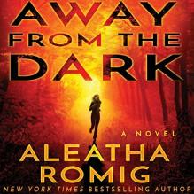 Away from the Dark - Erin deWard,Audible Studios,Aleatha Romig,Kevin T. Collins,David LeDoux