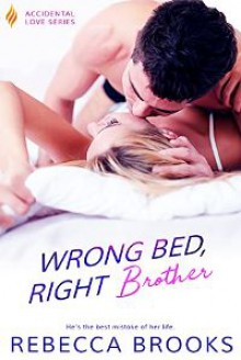 Wrong Bed, Right Brother - Rebecca Brooks