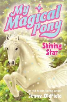 Shining Star - Jenny Oldfield, Alasdair Bright
