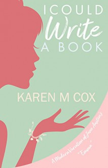 I Could Write a Book: A Modern Variation of Jane Austen's