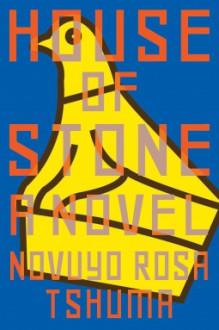 House of Stone - Novuyo Rosa Tshuma