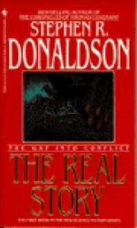 Real Story, The: The Gap Into Conflict - Stephen R. Donaldson