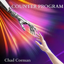 Counter Program: (A Science Fiction Short Story) - Chad Corman