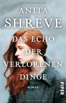 Das Echo der verlorenen Dinge: Roman - Anita Shreve, Mechtild Sandberg