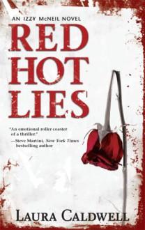 Red Hot Lies - Laura Caldwell