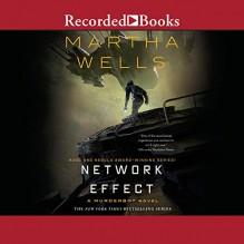 Network Effect - Martha Wells,Kevin R. Free