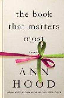 The Book That Matters Most: A Novel - Ann Hood