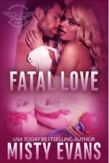 Fatal Love: Shadow Force International Romantic Suspense Series (SEALs of Shadow Force Book 4) - Misty Evans