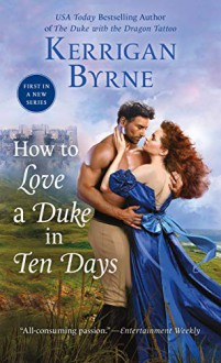 How to Love a Duke in Ten Days (Devil You Know) - Kerrigan Byrne