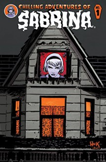 Chilling Adventures of Sabrina (Issue #1 -Die-Cut Cover) - Roberto Aguirre-Sacasa, Robert Hack