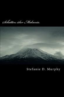 Schatten ueber Makania - Stefanie D. Murphy