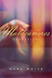 Maldeamores (Lovesick) - Mara White