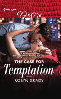 The Case For Temptation (About Last Night) - Robyn Grady