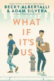 What If It's Us - Becky Albertalli, Adam Silvera