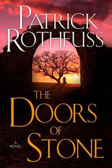 Doors of Stone - Patrick Rothfuss