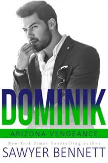 Dominik (Arizona Vengeance #6) - Sawyer Bennett