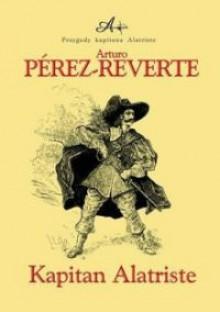 Kapitan Alatriste - Arturo Pérez-Reverte