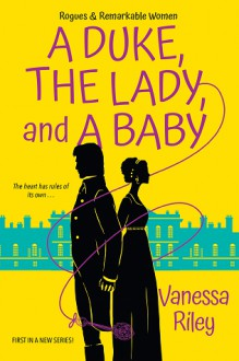 A Duke, the Lady, and a Baby - Vanessa Riley