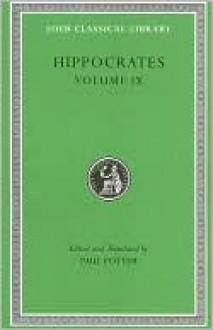 Hippocrates 9: Coan Prenotions/Anatomical & Minor Clinical Writings - Hippocrates