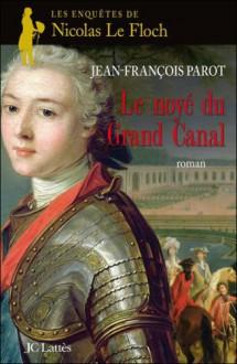 Les enquêtes de Nicolas Le Floch, Le noyé du grand canal - Jean-François Parot