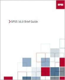 SPSS 16.0 Brief Guide - SPSS Inc