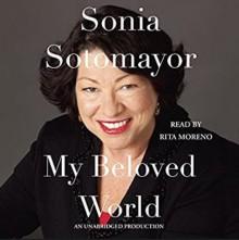 My Beloved World - Sonia Sotomayor,Rita Moreno