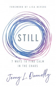 Still: 7 Ways to Find Calm in the Chaos - Jenny Donnelly