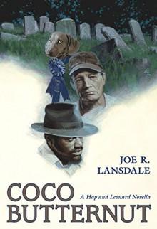 Coco Butternut (Hap and Leonard Adventure) - Joe R. Lansdale