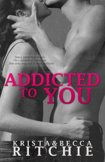 Addicted to You - Krista Ritchie,Becca Ritchie